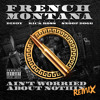 Ain't Worried About Nothin (Remix) [feat. Diddy, Rick Ross & Snoop Dogg]