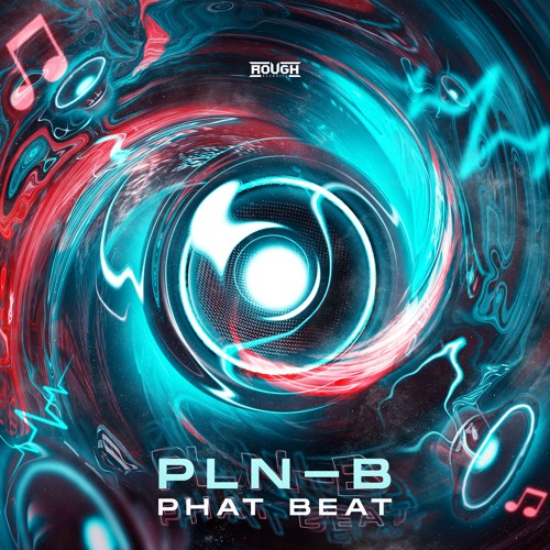 PLN-B - Phat Beat (OUT NOW)