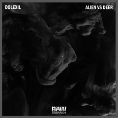 Dolexil - Alien Vs Deer