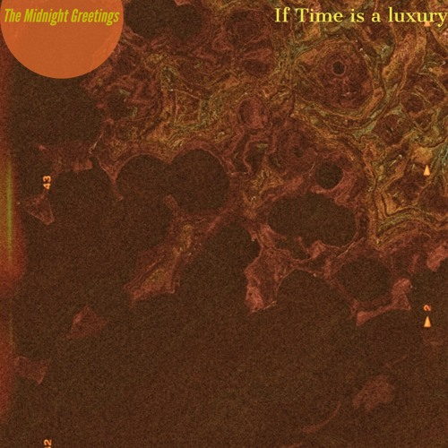 If Time Is A Luxury The Midnight Greetings By Lilystars Records