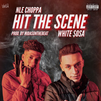 Hit The Scene (feat. NLE Choppa)