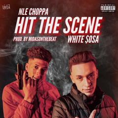 Hit The Scene (feat. NLE Choppa)