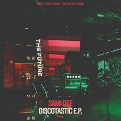 Sami Dee - Knew it was U (Dee's Discotastic Mix)