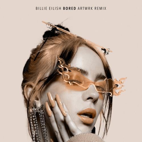 Billie Eilish - Bored [ARTWRK Remix]
