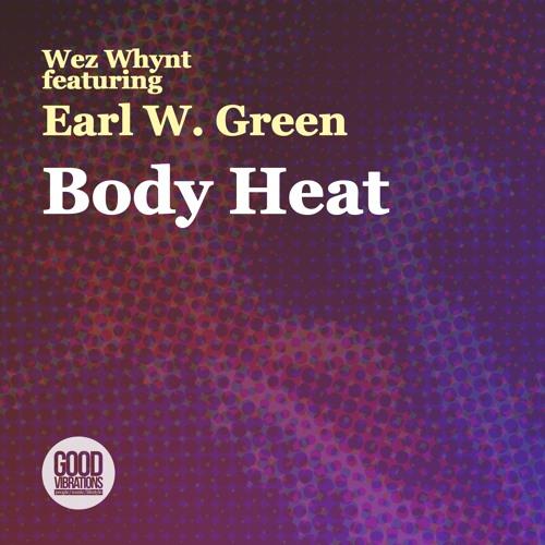 Wez Whynt Feat Earl W Green - Body Heat (Radio Edit)