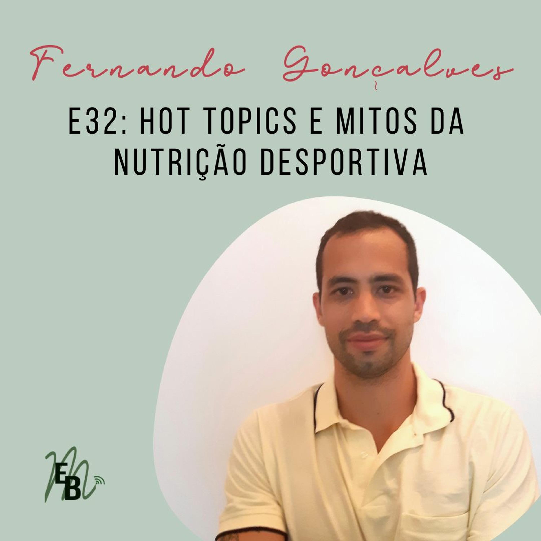 E32: Hot topics e Mitos da Nutrição Desportiva, com Fernando Gonçalves.