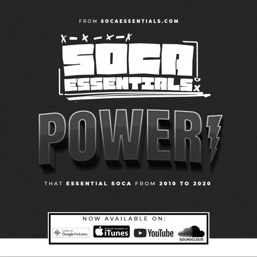 SOCA ESSENTIALS PRESENTS: POWER! (BEST SOCA FROM 2010-2020)