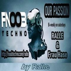 02 - Oktober - 21 #002 OUR PASSION -RALLE- Fnoob - Techno - Radio
