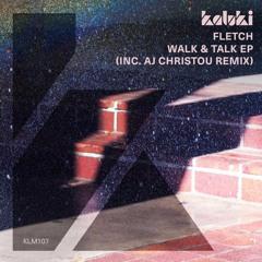 Walk & Talk (AJ Christou Remix) [KALUKI]