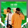 Can't Hang (feat. PARTYNEXTDOOR)