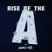 Rise Of The A - Part 1