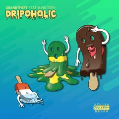 Grandtheft - Dripoholic Feat. Yung Tory