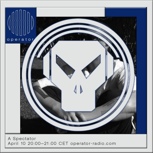 Operator Radio - A Spectator - 10th April 2021
