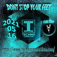 DONT STOP YOUR FEET*** Frau Hase #26 TECHNOCONNECTiON 16 -MAI - 2021