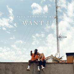 Paul Sonoria & Dáe - Want U (EXTENDED MIX)
