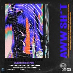 ArabSosa - Aww Shit (Feat. Pride The Prince)[Prod. by BbyMxrco]