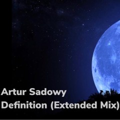 Artur Sadowy - Definition (Extended Mix)