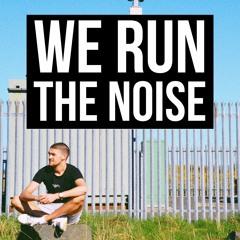 We Run The Noise (Original Mix)