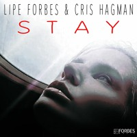 Lipe Forbes And Cris Hagman - Stay (Extended)