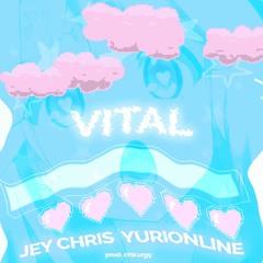 jey chris ft. yuri online - vital ! (prod. chirurgy)