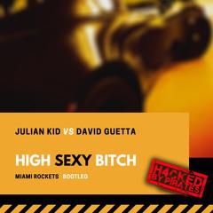 Julian Kid Vs David Guetta - High Sexy Bitch (Miami Rockets H4CKED)