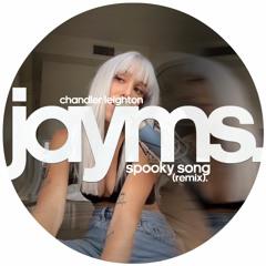 Chandler Leighton - Spooky Song (Jayms Remix)