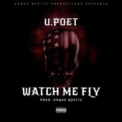 Watch Me Fly {Prod Danke Noetic}