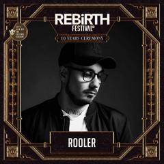 Rooler   REBiRTH Festival 2018 (REBORN Raw)
