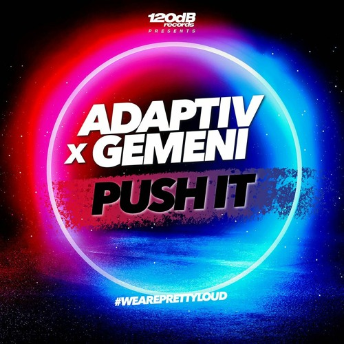 Adaptiv X Gemeni - Push It (Preview)[OUT NOW]