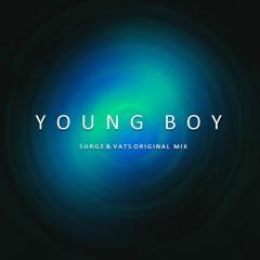 SURG3 & VaTs - Young Boy! (Original Mix) Press Buy for free download