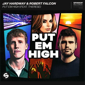 Jay Hardway & Robert Falcon - Put Em High (feat. Therese) [OUT NOW]