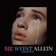 Sie weint allein (prod. by Caviar)