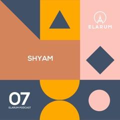 E 7: SHYAM
