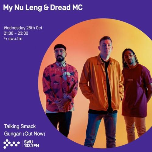 Talking Smack - Gungan - (My Nu Leng & Dread MC SWU FM October 28th) Radio RIP