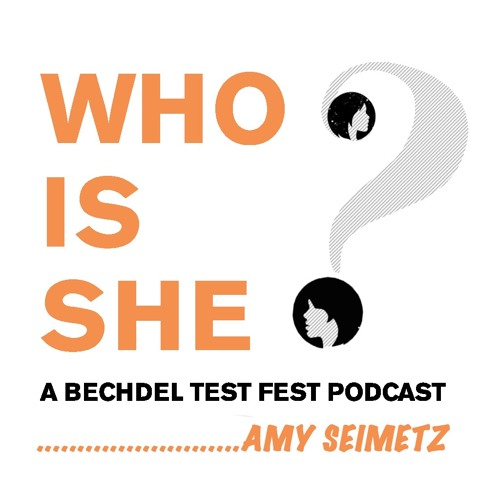 Episode 7   Amy Seimetz   Who Is She? A Bechdel Test Fest Podcast