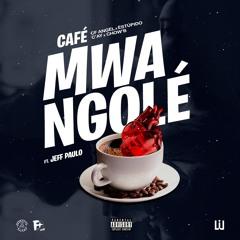 Café Mwangolé (CF Angel x Estupidera x C-Ay x Chow-B)[Feat. Jeff Paulo]