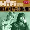 Rhino Hi-Five: Delaney & Bonnie