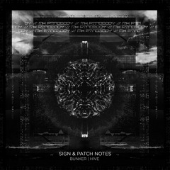 Sign & Patch Notes - Bunker [Premiere]