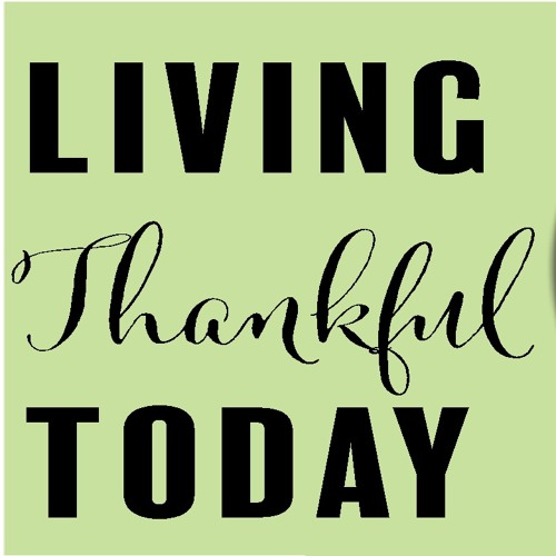 Living Thankful Today with Jane