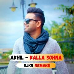 DJKR - Kalla Sohna Nai (REMAKE)| FREE DOWNLOAD