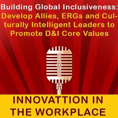 Building Global Inclusiveness to Promote D&I Core Values