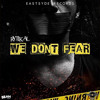 Download Rytikal - We Dont Fear (Official Audio) Mp3