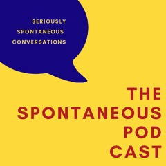 Introduction 2 The Spontaneous Podcast (made with Spreaker)