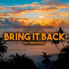 "UR263 Iñaky Gracia, Jerry Davila , Roger Garcia Feat. Mimi Barber ""BRING IT BACK"" *prewiev"