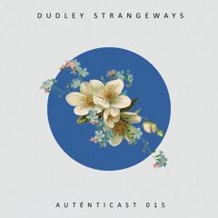 AUTÉNTICAST 015 ❖ DUDLEY STRANGEWAYS