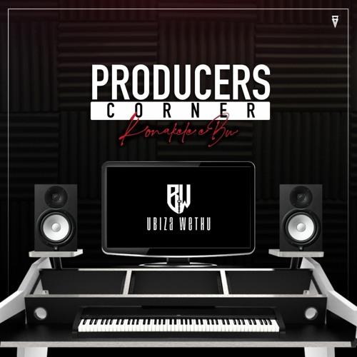 uBizza Wethu - Proucers Corner Continues(Bw Productions)