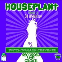 HOUSEPLANT Live Recorded 03.06.21 11A-1P TWITCH.TV/MADNICEEVENTS