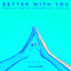 3LAU & Justin Caruso feat. Iselin - Better With You (Kastra & twoDB Remix)