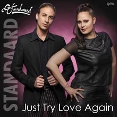 STANDAARD - Just Try Love Again (Radio Edit)