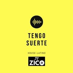DJ ZICO TENGO SUERTE MIX HOUSE LATINO
